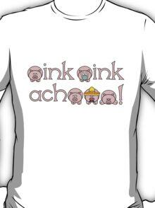 oink oink achooo! T-Shirt