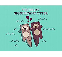 You're My Significant Otter Photographic Print