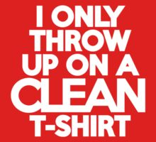 I only throw up on a clean t-shirt Kids Clothes