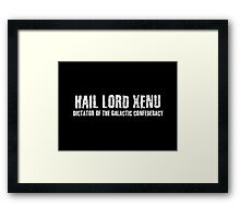 Hail Xenu Dictator Of The Galactic Confederacy  Framed Print