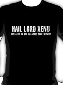 Hail Xenu Dictator Of The Galactic Confederacy  T-Shirt