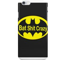 Bat Shit Crazy iPhone Case/Skin