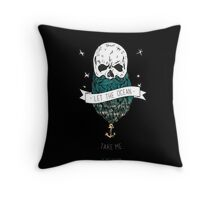"""Let The Ocean Take Me"" Throw Pillow"