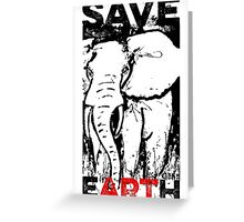 SAVE eARTh Greeting Card