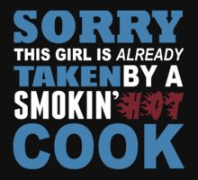Sorry This Girl Is Already Taken By A Smokin Hot Cook - TShirts & Hoodies by funnyshirts2015