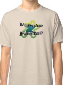 varying factor Classic T-Shirt