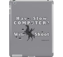 Have Slow Computer? Will Shoot (with bullet holes) iPad Case/Skin