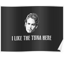 I Like The Tuna Here Fast and Furious Poster