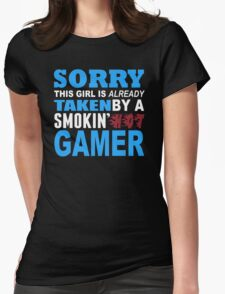 Sorry This Girl Is Already Taken By A Smokin Hot Gamer - TShirts & Hoodies T-Shirt