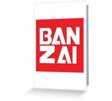 Banzai!!!!!!! Greeting Card