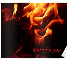 Burn for you Poster