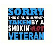 Sorry This Girl Is Already Taken By A Smokin Hot Veteran - TShirts & Hoodies Art Print