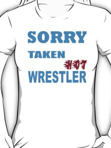 Sorry This Girl Is Already Taken By A Smokin Hot Wrestler - TShirts & Hoodies T-Shirt