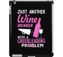 Just Another Wine Drinker With A Cheerleading Problem - TShirts & Hoodies iPad Case/Skin