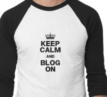 Keep Calm Blog On Men's Baseball ¾ T-Shirt