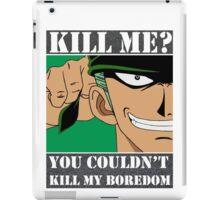 Zoro 2 (You couldn't kill my boredom) By Tokyo-fool iPad Case/Skin