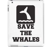 Save The Whales, Icon, Quote iPad Case/Skin