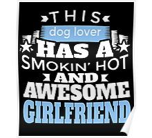 THIS DOG LOVER HAS A SMOKING HOT AND AWESOME GIRLFRIEND Poster