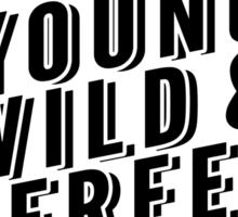 Young Wild Free Sticker