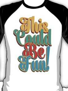 This Could Be Fun T-Shirt