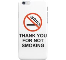 Thank You For Not Smoking, Design, Quote iPhone Case/Skin