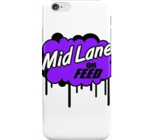 League of Legends: Mid Lane or Feed iPhone Case/Skin