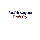 Real Norwegians Don't Cry  by supernova23