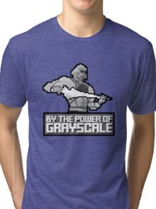 By the Power of Grayscale Tri-blend T-Shirt