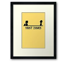 Trust Issues Framed Print