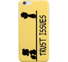 Trust Issues iPhone Case/Skin