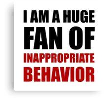 Inappropriate Behavior Canvas Print