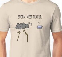 Storm. Meet Teacup. Unisex T-Shirt