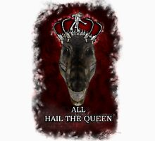 ALL HAIL THE QUEEN  Unisex T-Shirt