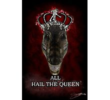 ALL HAIL THE QUEEN  Photographic Print