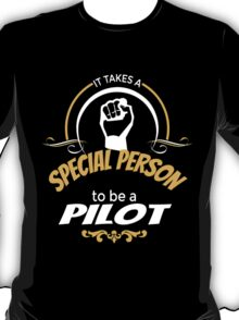 IT TAKES A SPECIAL PERSON TO BE A PILOT T-Shirt