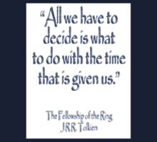 J.R.R Tolkien, All we have to decide...The Fellowship of the Ring;  Kids Clothes