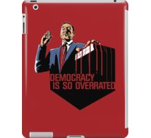 Democracy Is So Overrated (Red Blood) iPad Case/Skin