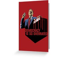 Democracy Is So Overrated (Red Blood) Greeting Card