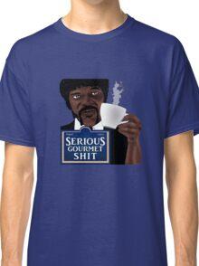 Serious Gourmet Shit Classic T-Shirt