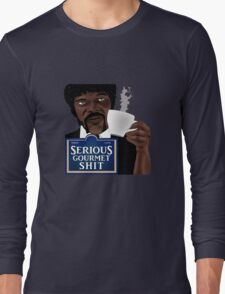 Serious Gourmet Shit Long Sleeve T-Shirt
