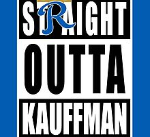 KC ROYALS: STRAIGHT OUTTA KAUFFMAN by SkipHarvey