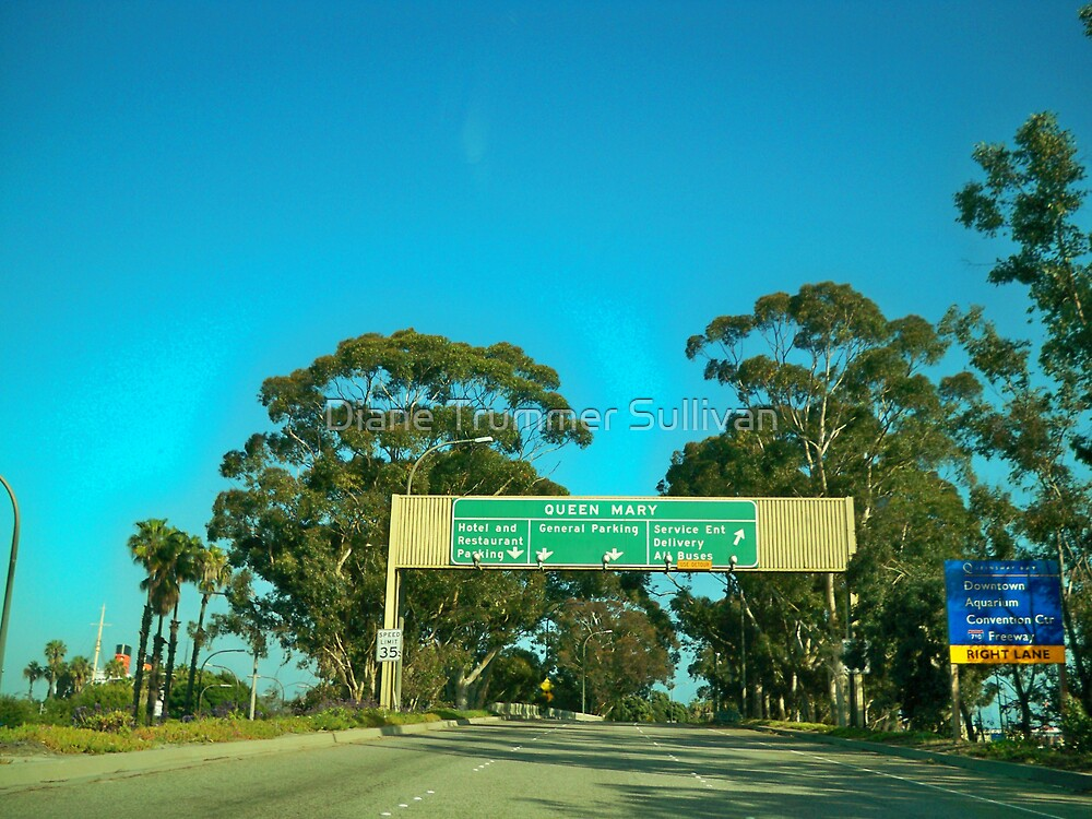 Road sign to the Queen Mary! by Diane Trummer Sullivan