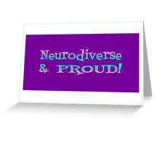 Neurodiverse & PROUD! Greeting Card