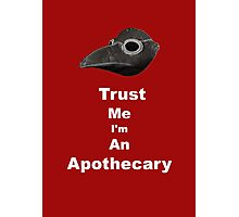 I'm an Apothecary Photographic Print