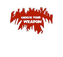 Choose Your Weapon Zombie Shirt Photographic Print