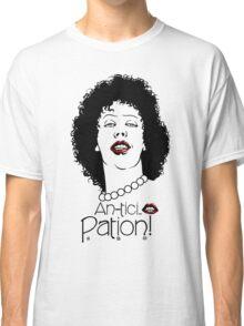 Anticipation! Classic T-Shirt