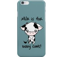 Milk is for Baby Cows iPhone Case/Skin