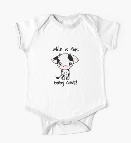Milk is for Baby Cows One Piece - Short Sleeve