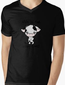 Milk is for Baby Cows Mens V-Neck T-Shirt