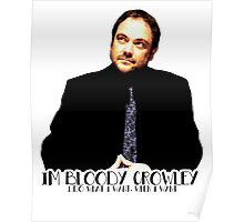 I'm bloody Crowley Poster